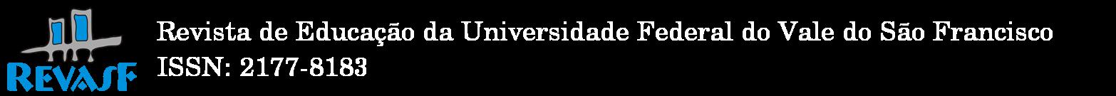 Revista de Educação da Universidade Federal do Vale do São Francisco - REVASF